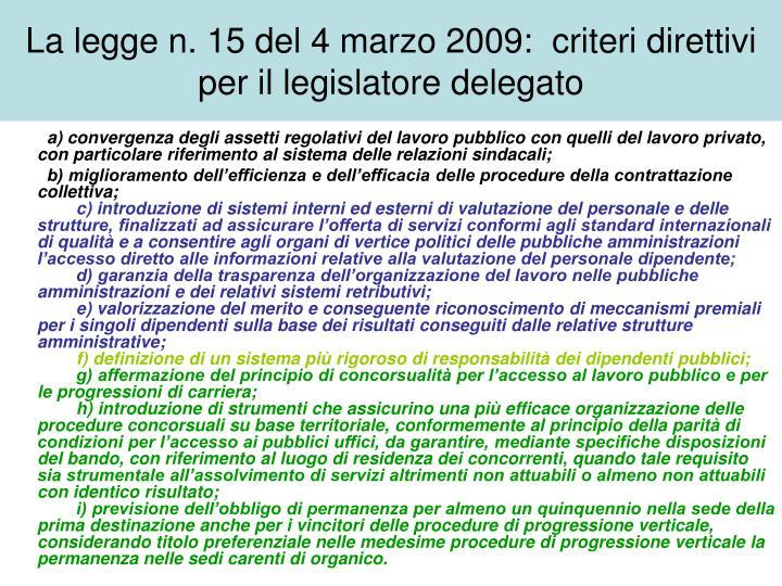 La legge n. 15 del 4 marzo 2009:  criteri direttivi per il legislatore delegato
