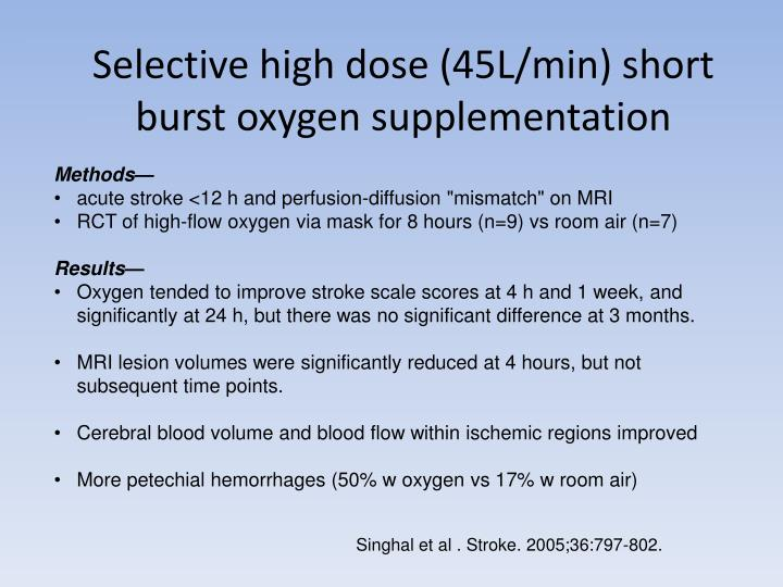 Selective high dose (45L/min) short burst oxygen supplementation