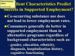 do client characteristics predict success in supported employment