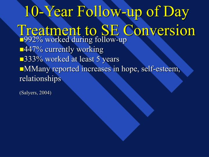 10-Year Follow-up of Day Treatment to SE Conversion
