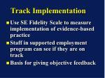 track implementation