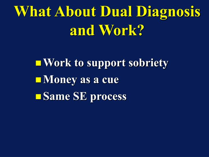 What About Dual Diagnosis and Work?