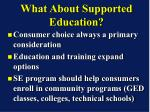 what about supported education