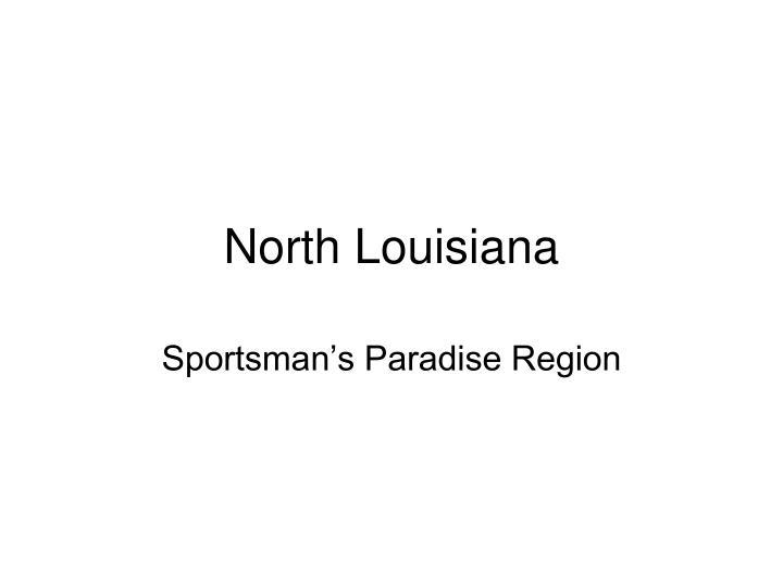 North Louisiana