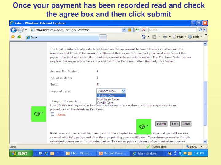 Once your payment has been recorded read and check the agree box and then click submit