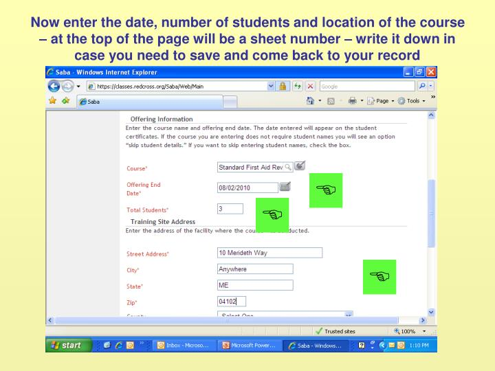 Now enter the date, number of students and location of the course – at the top of the page will be a sheet number – write it down in case you need to save and come back to your record