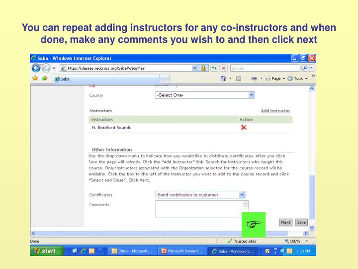 You can repeat adding instructors for any co-instructors and when done, make any comments you wish to and then click next