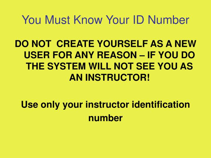 You must know your id number