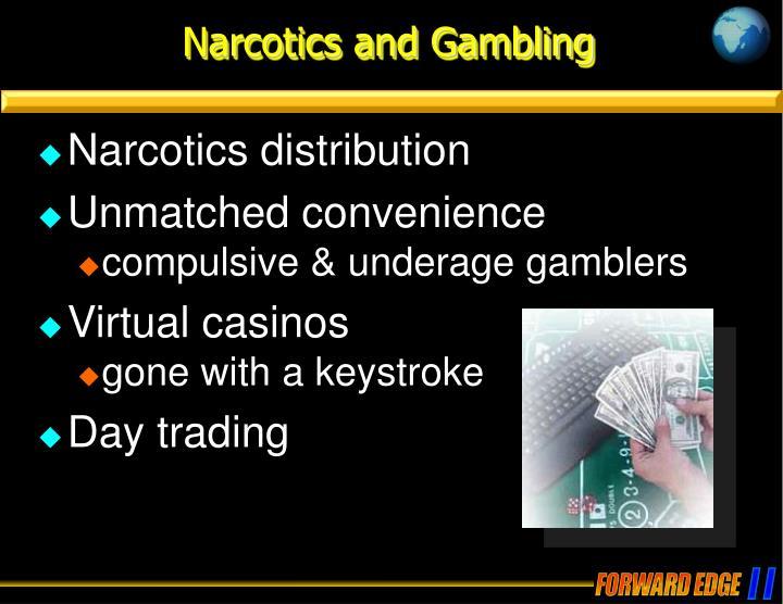 Narcotics and Gambling