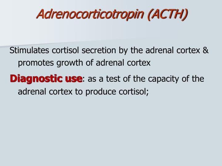 Adrenocorticotropin (ACTH)