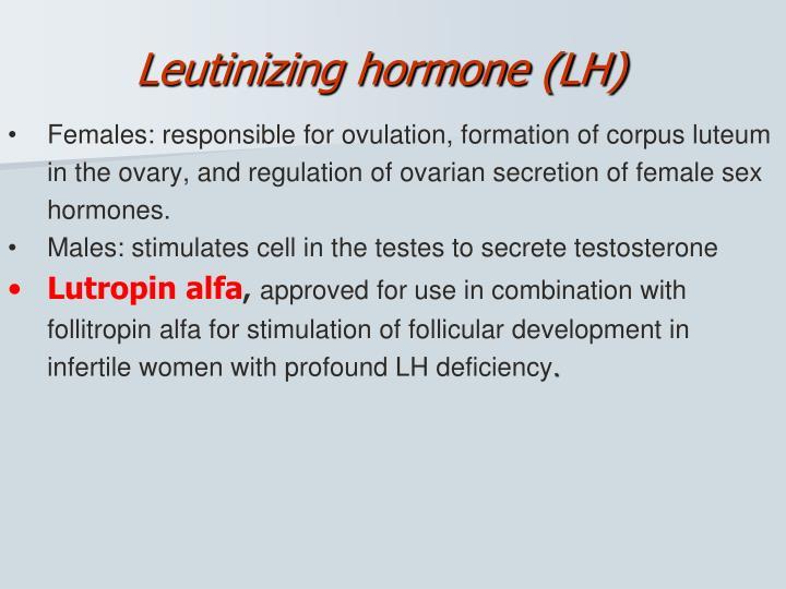 Leutinizing hormone (LH)
