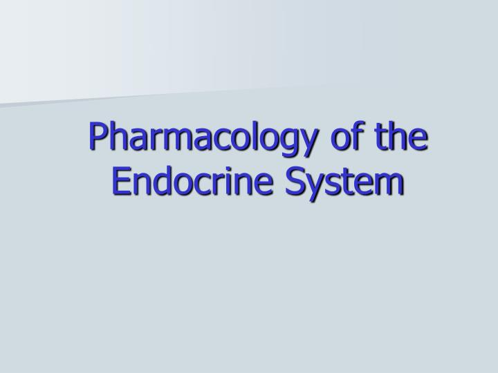 Pharmacology of the