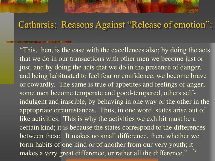 "Catharsis:  Reasons Against ""Release of emotion"":"