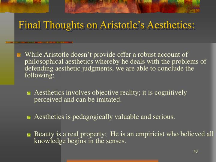 Final Thoughts on Aristotle's Aesthetics: