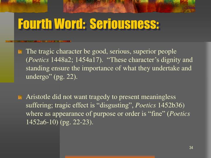 Fourth Word:  Seriousness: