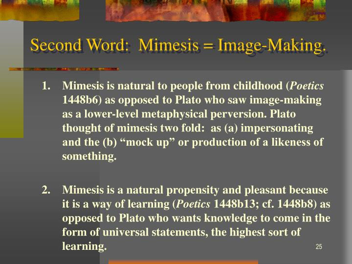 Second Word:  Mimesis = Image-Making.