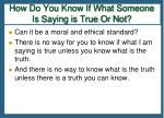 how do you know if what someone is saying is true or not