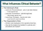 what influences ethical behavior