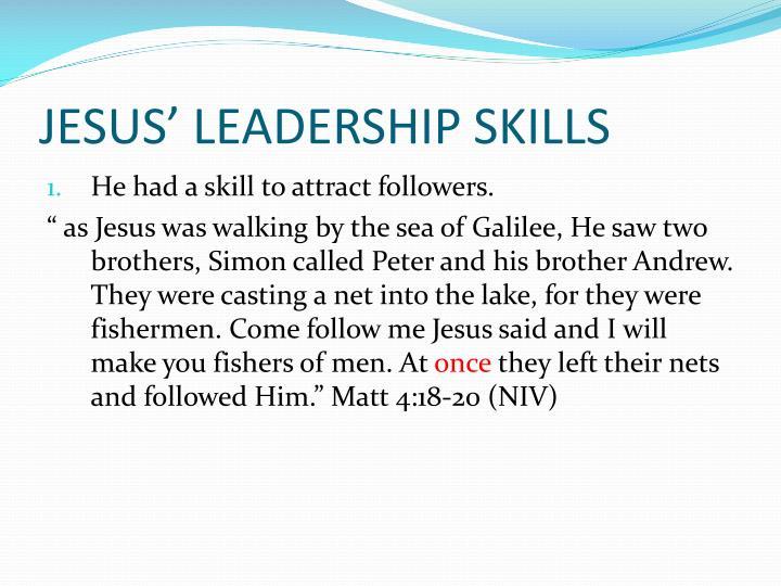 JESUS' LEADERSHIP SKILLS