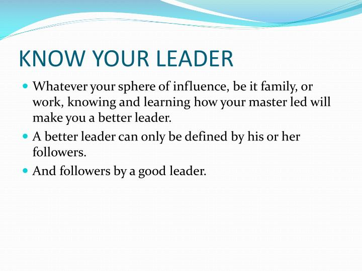 KNOW YOUR LEADER