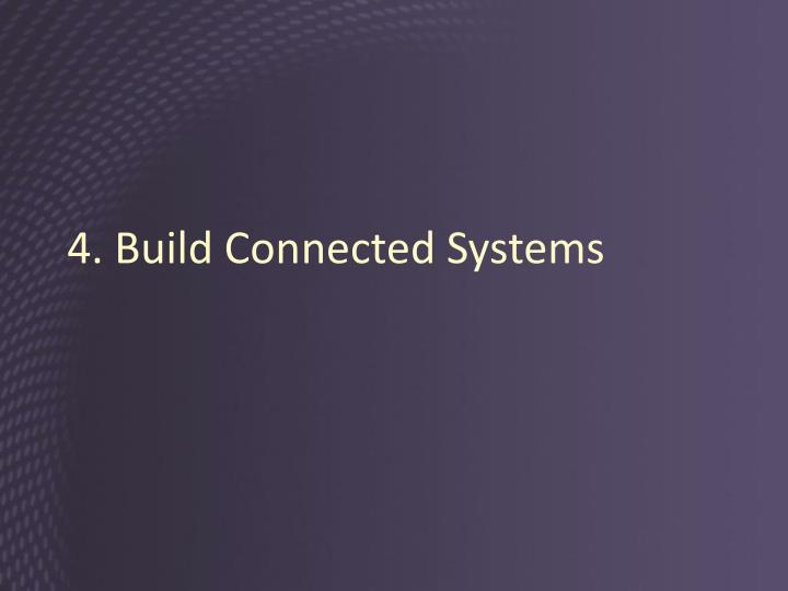 4. Build Connected Systems