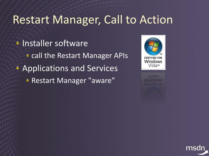 Restart Manager, Call to Action