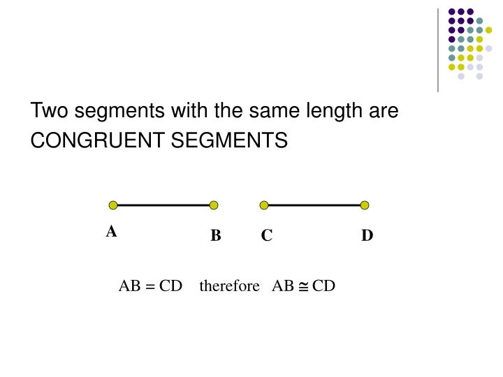 Two segments with the same length are