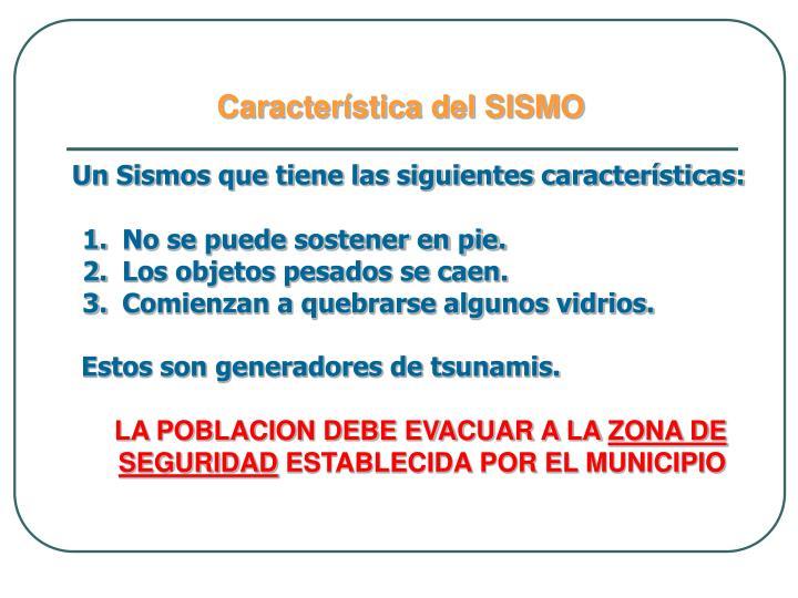 Característica del SISMO