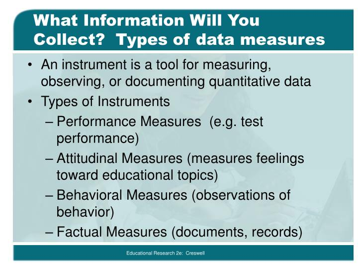 What Information Will You Collect?  Types of data measures