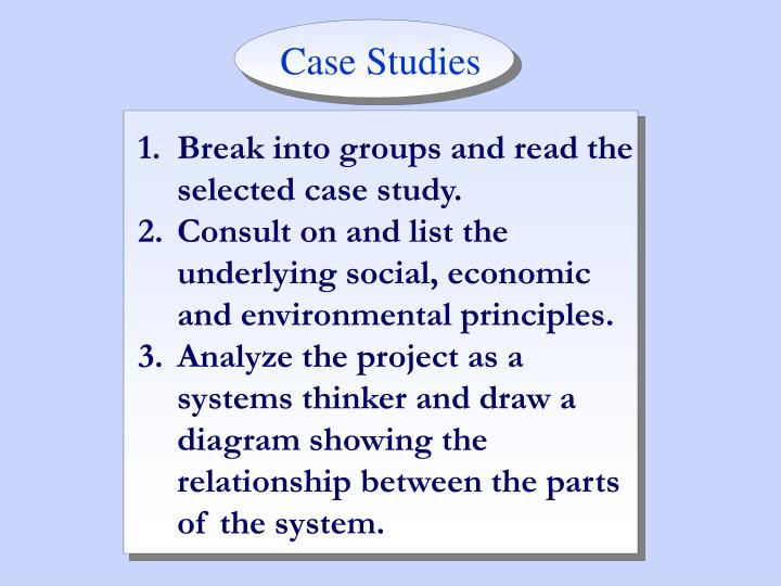 Break into groups and read the selected case study.