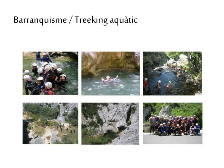 Barranquisme / Treeking aquàtic