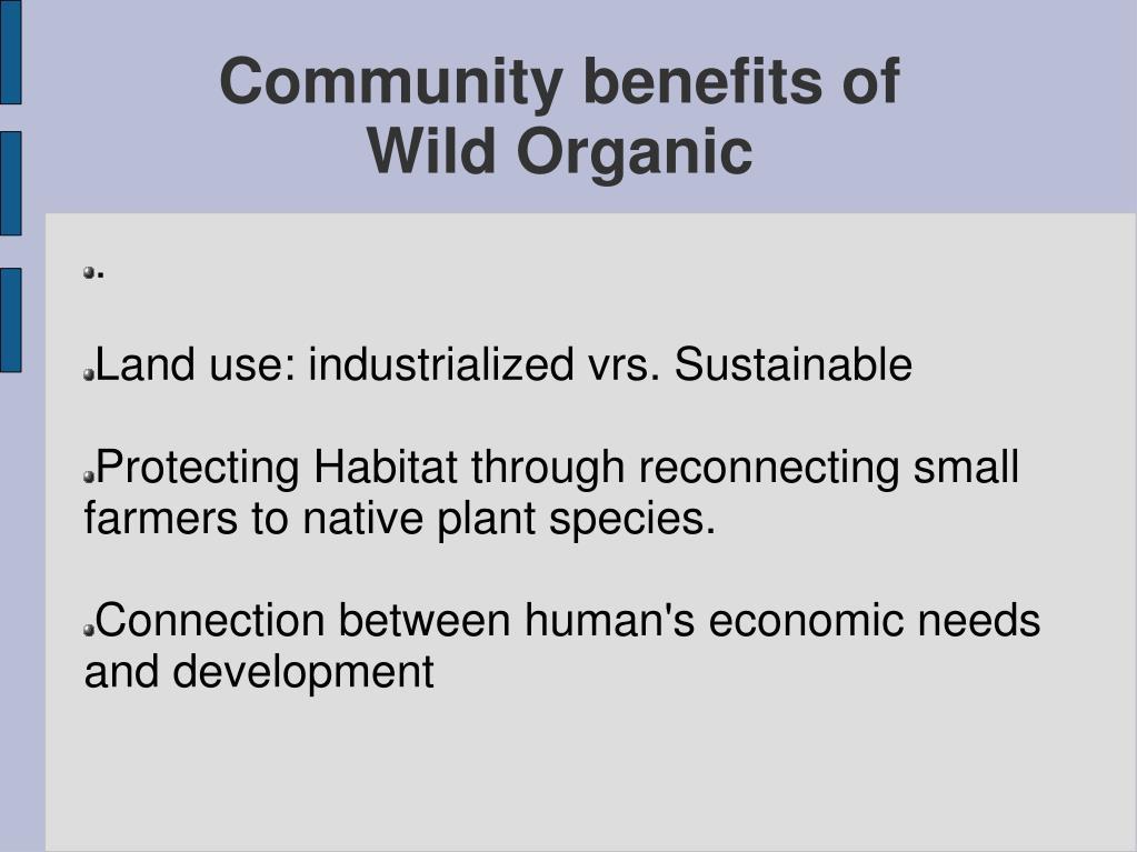 Community benefits of Wild Organic