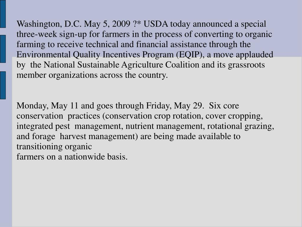 Washington, D.C. May 5, 2009 ?* USDA today announced a special