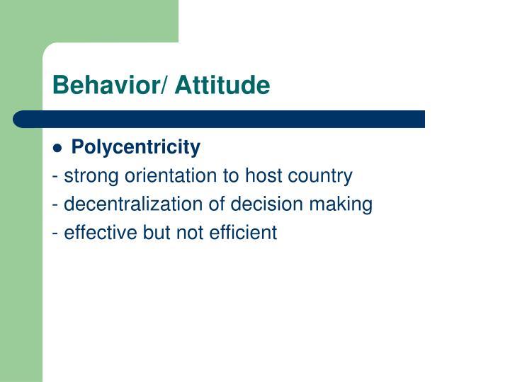 Behavior/ Attitude
