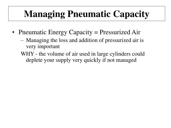Managing Pneumatic Capacity
