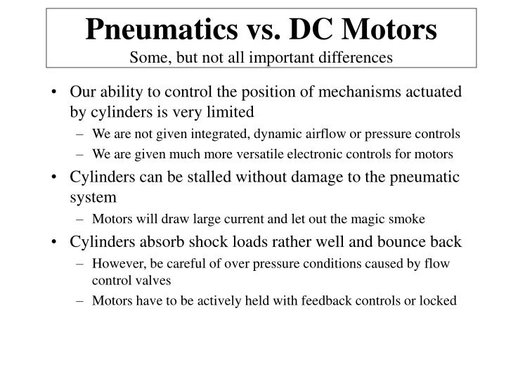 Pneumatics vs. DC Motors