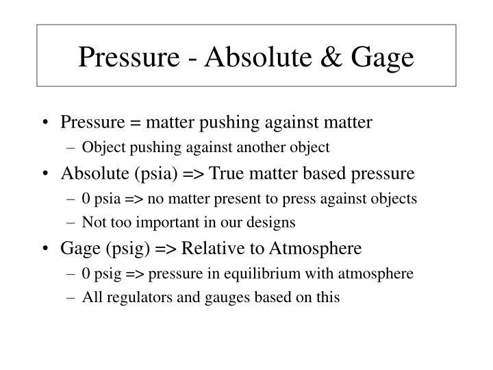Pressure - Absolute & Gage