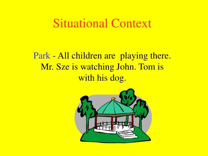 Situational Context