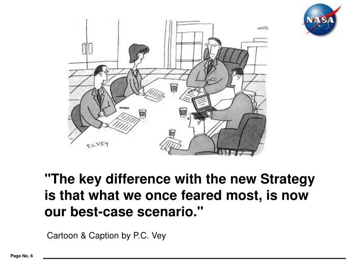 """""""The key difference with the new Strategy is that what we once feared"""