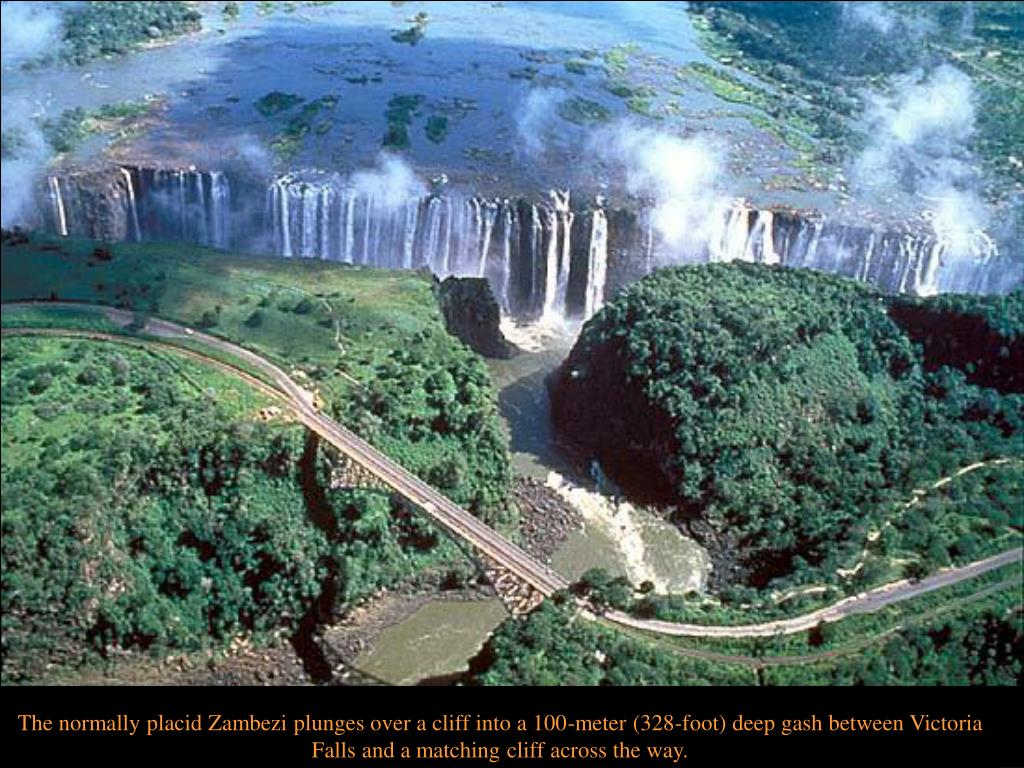 The normally placid Zambezi plunges over a cliff into a 100-meter (328-foot) deep gash between Victoria Falls and a matching cliff across the way.