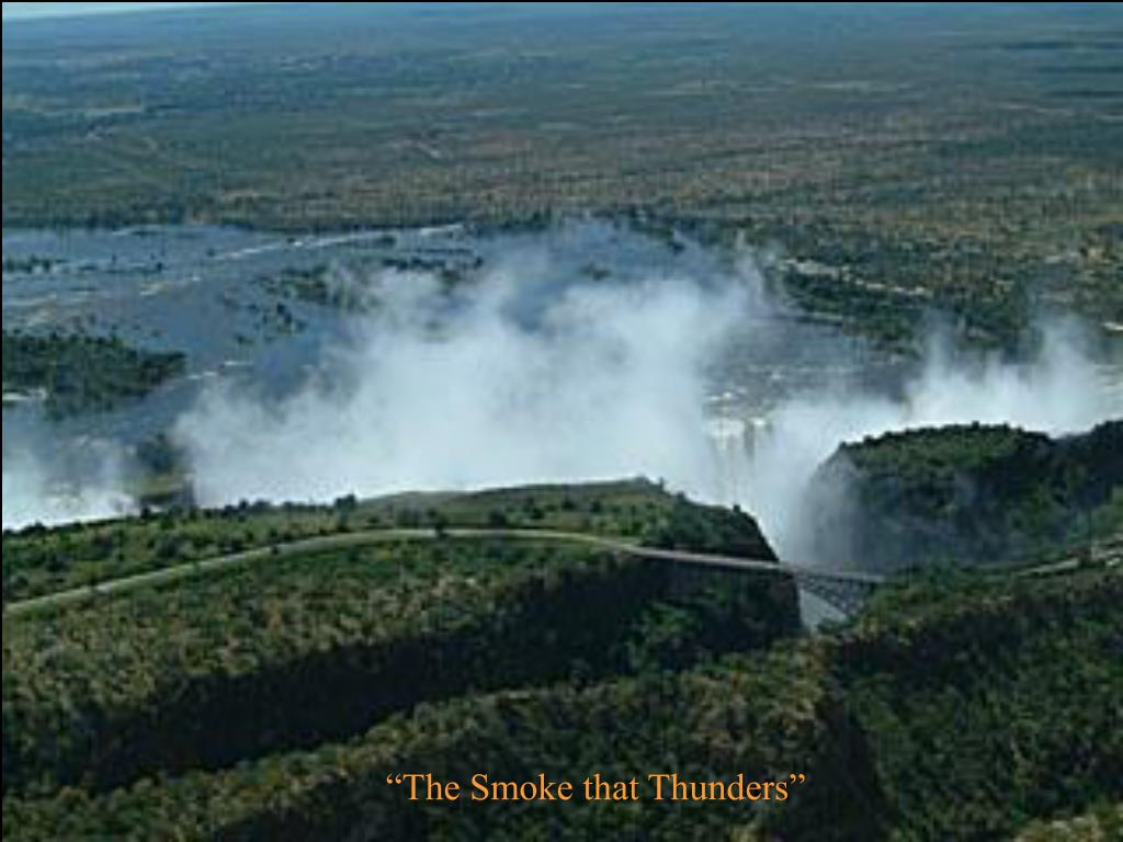"""The Smoke that Thunders"""