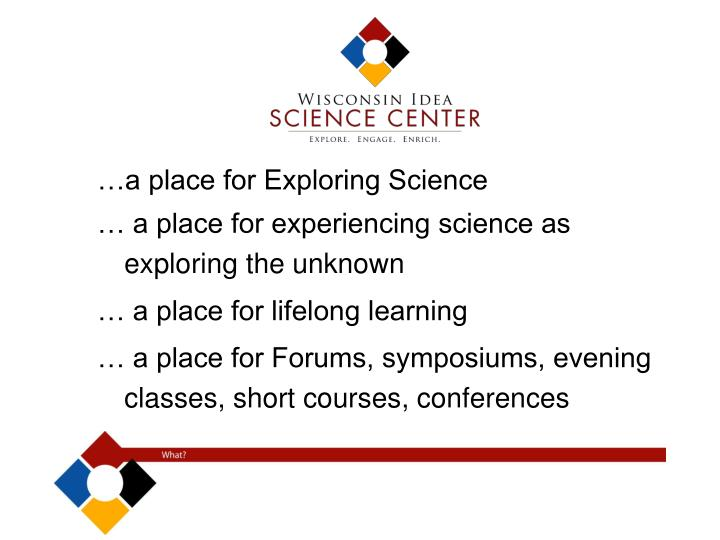 …a place for Exploring Science