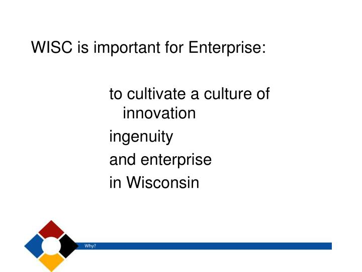 WISC is important for Enterprise: