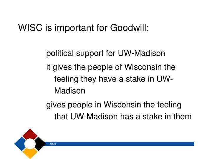 WISC is important for Goodwill: