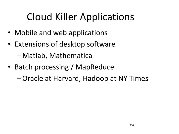 Cloud Killer Applications