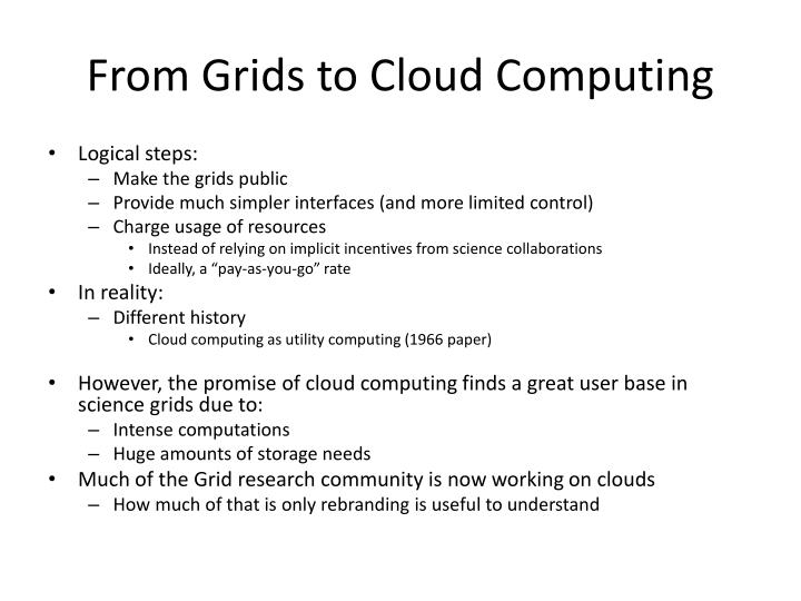 From Grids to Cloud Computing