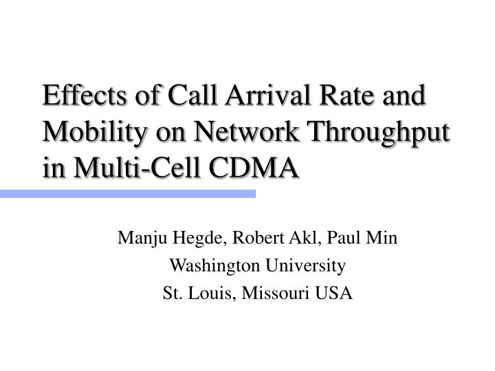 effects of call arrival rate and mobility on network throughput in multi cell cdma