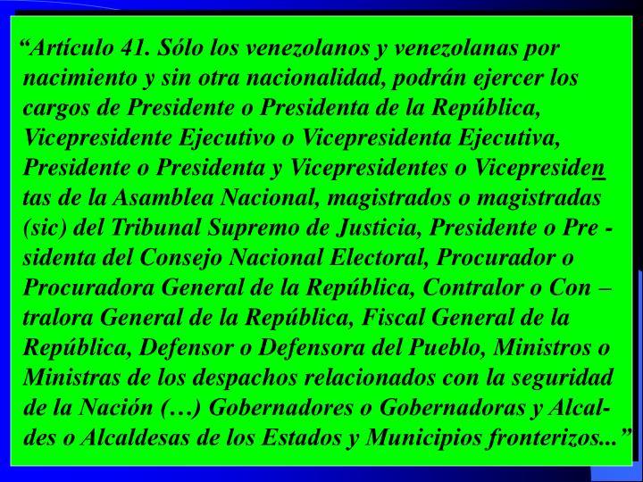 """""""Artículo 41. Sólo los venezolanos y venezolanas por"""