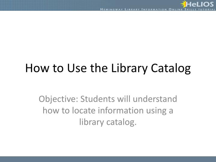 How to use the library catalog