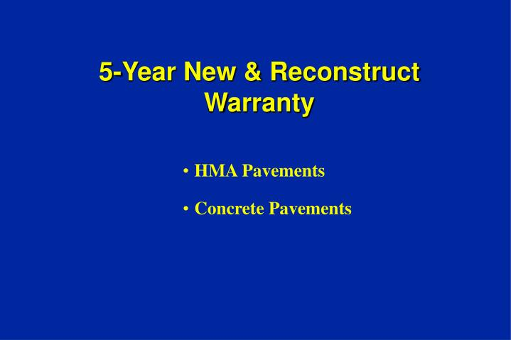 5-Year New & Reconstruct Warranty